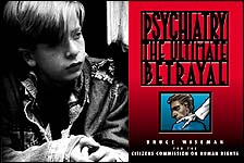 Psychiatry: The Ultimate Betrayal book